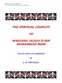 The spiritual couplets of Maulana Jalal ad-Din Rumi